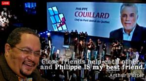"""""""Philippe Couillard est mon meilleur ami """". (Arthur Porter)"""